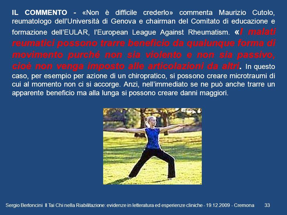 Sergio Bertoncini Il Tai Chi nella Riabilitazione: evidenze in letteratura ed esperienze cliniche - 19.12.2009 - Cremona33 IL COMMENTO - «Non è diffic