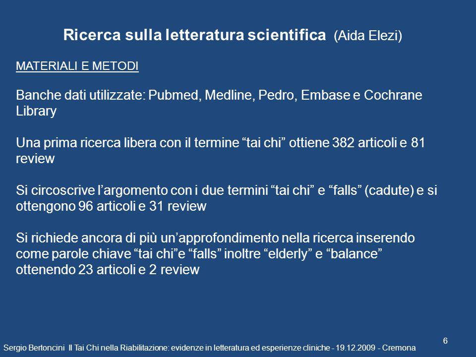 Sergio Bertoncini Il Tai Chi nella Riabilitazione: evidenze in letteratura ed esperienze cliniche - 19.12.2009 - Cremona 6 Ricerca sulla letteratura s