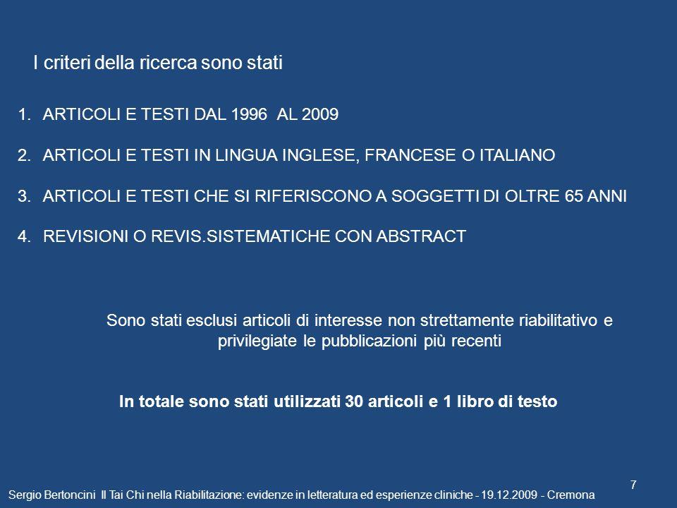 Sergio Bertoncini Il Tai Chi nella Riabilitazione: evidenze in letteratura ed esperienze cliniche - 19.12.2009 - Cremona 7 I criteri della ricerca son