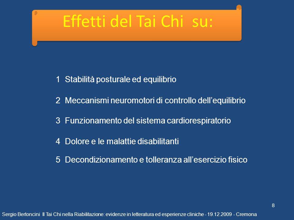 1 Stabilità posturale ed equilibrio 8 Sergio Bertoncini Il Tai Chi nella Riabilitazione: evidenze in letteratura ed esperienze cliniche - 19.12.2009 -