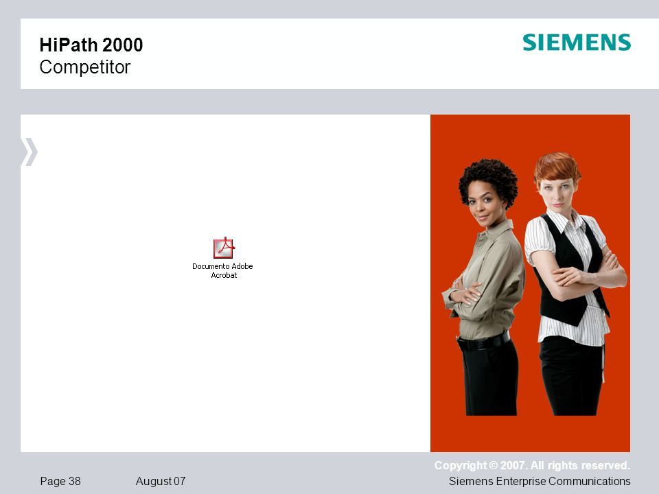 Page 38 August 07 Copyright © 2007. All rights reserved. Siemens Enterprise Communications HiPath 2000 Competitor