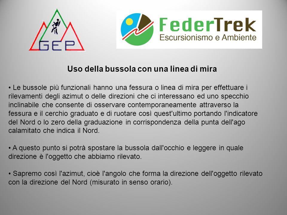 Uso della bussola con una linea di mira Le bussole più funzionali hanno una fessura o linea di mira per effettuare i rilevamenti degli azimut o delle
