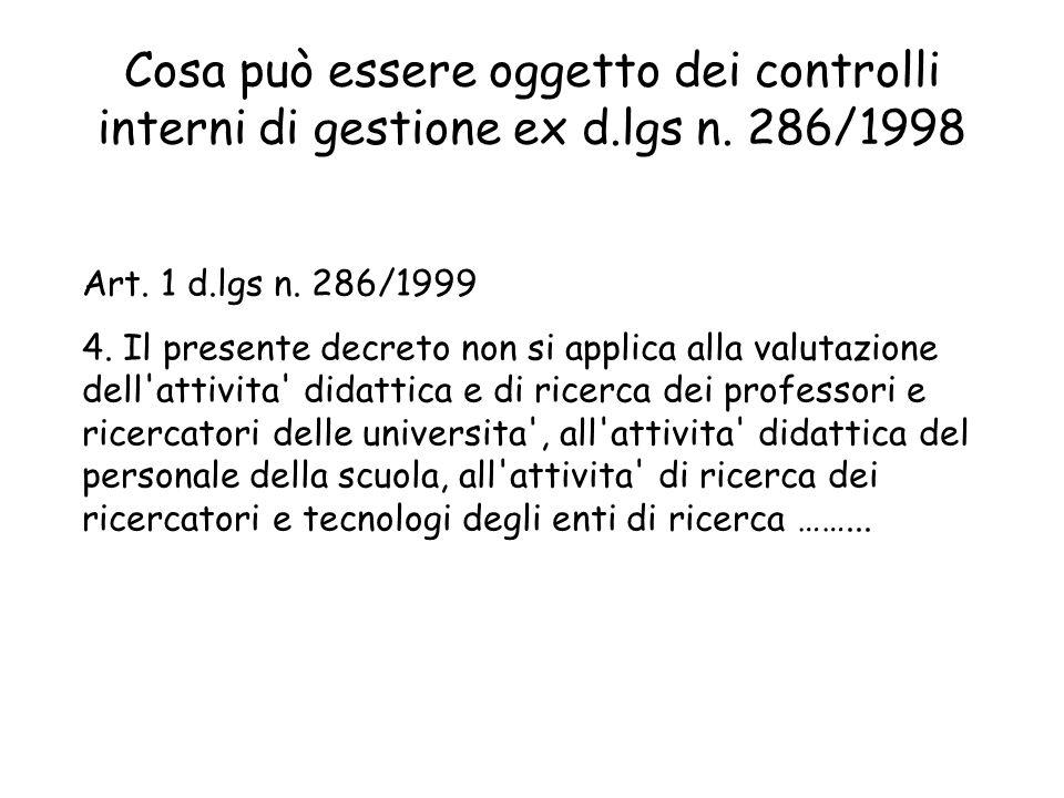 Cosa può essere oggetto dei controlli interni di gestione ex d.lgs n. 286/1998 Art. 1 d.lgs n. 286/1999 4. Il presente decreto non si applica alla val