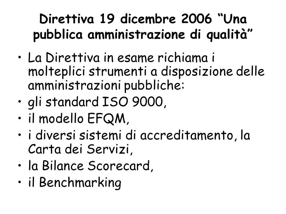 La Direttiva in esame richiama i molteplici strumenti a disposizione delle amministrazioni pubbliche: gli standard ISO 9000, il modello EFQM, i divers