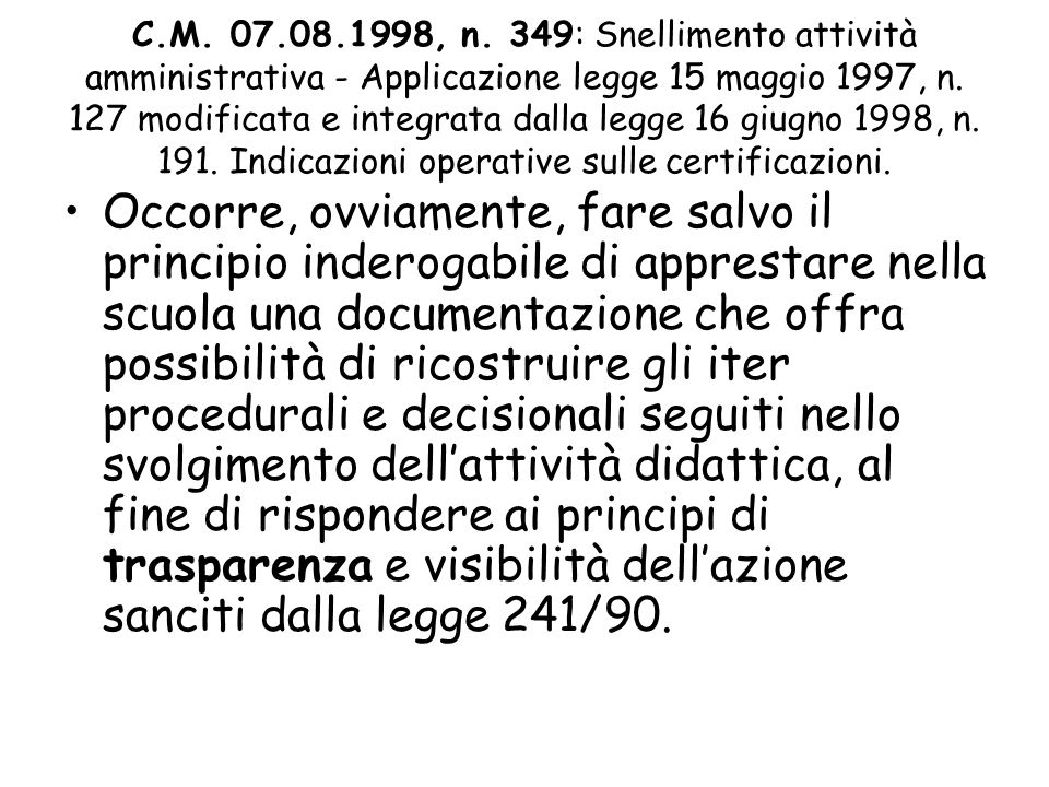 C.M. 07.08.1998, n. 349: Snellimento attività amministrativa - Applicazione legge 15 maggio 1997, n. 127 modificata e integrata dalla legge 16 giugno