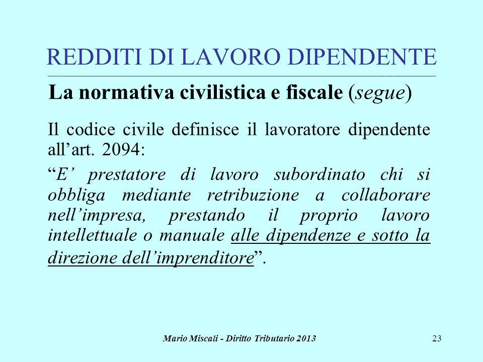 Mario Miscali - Diritto Tributario 201323 REDDITI DI LAVORO DIPENDENTE _______________________________________________________________________________