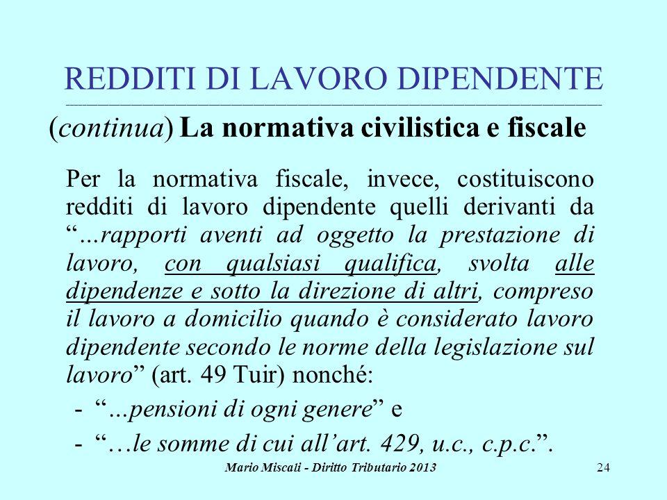 Mario Miscali - Diritto Tributario 201324 REDDITI DI LAVORO DIPENDENTE _______________________________________________________________________________
