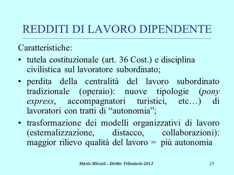 Mario Miscali - Diritto Tributario 201325 REDDITI DI LAVORO DIPENDENTE _______________________________________________________________________________