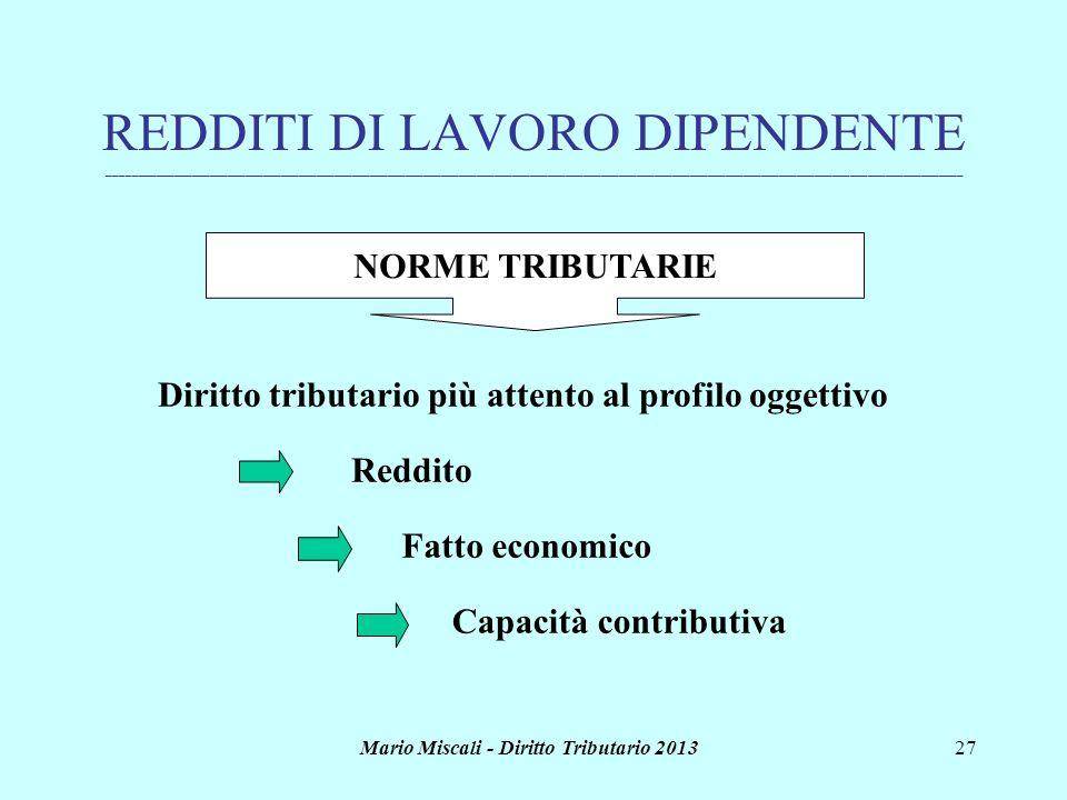 Mario Miscali - Diritto Tributario 201327 REDDITI DI LAVORO DIPENDENTE _______________________________________________________________________________