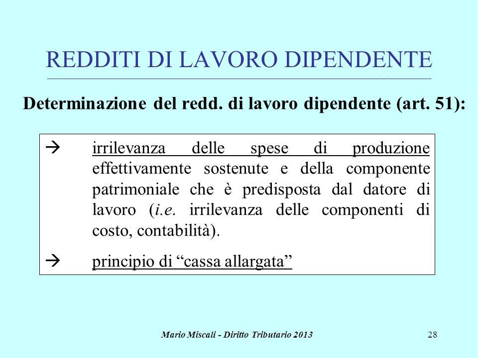 Mario Miscali - Diritto Tributario 201328 REDDITI DI LAVORO DIPENDENTE _______________________________________________________________________________