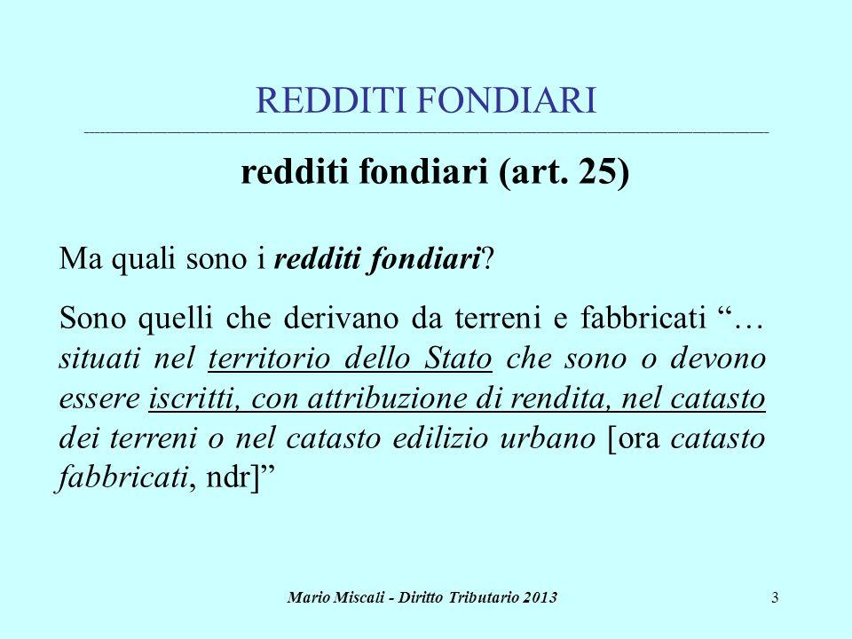 Mario Miscali - Diritto Tributario 20133 REDDITI FONDIARI ____________________________________________________________________________________________
