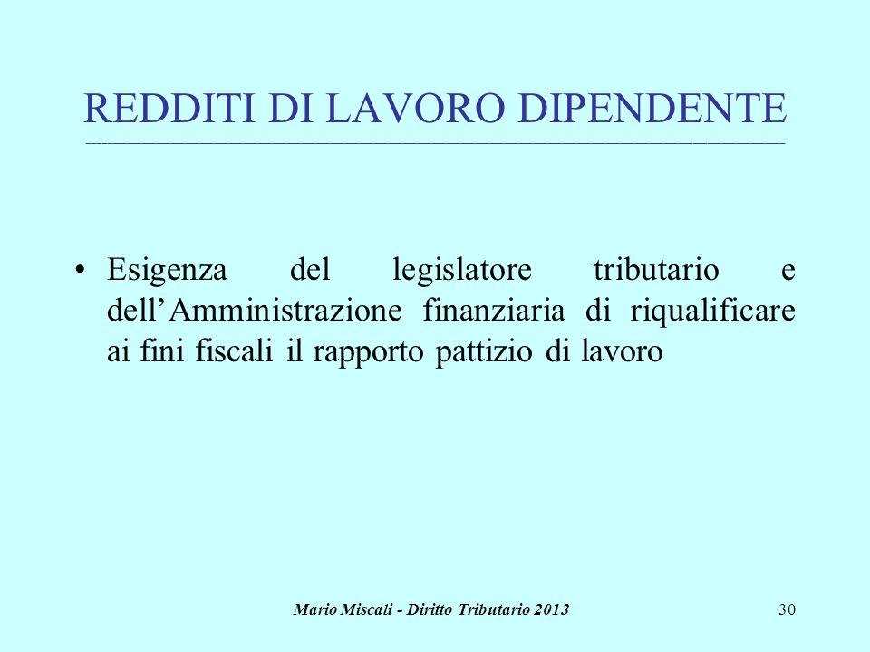 Mario Miscali - Diritto Tributario 201330 REDDITI DI LAVORO DIPENDENTE _______________________________________________________________________________