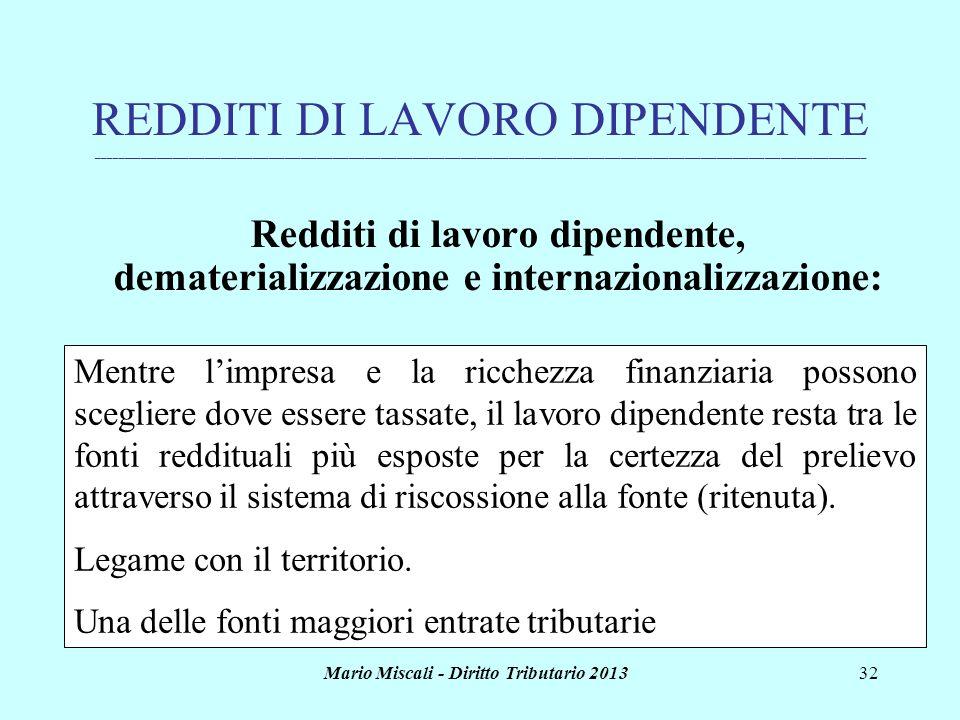 Mario Miscali - Diritto Tributario 201332 REDDITI DI LAVORO DIPENDENTE _______________________________________________________________________________
