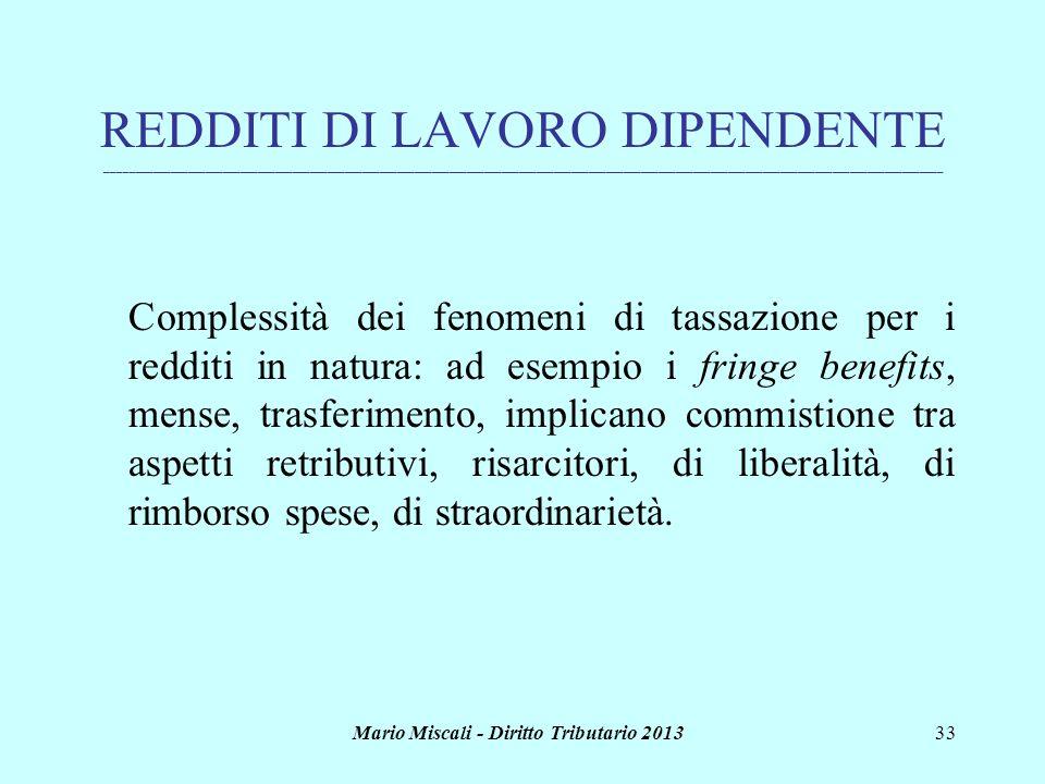 Mario Miscali - Diritto Tributario 201333 REDDITI DI LAVORO DIPENDENTE _______________________________________________________________________________