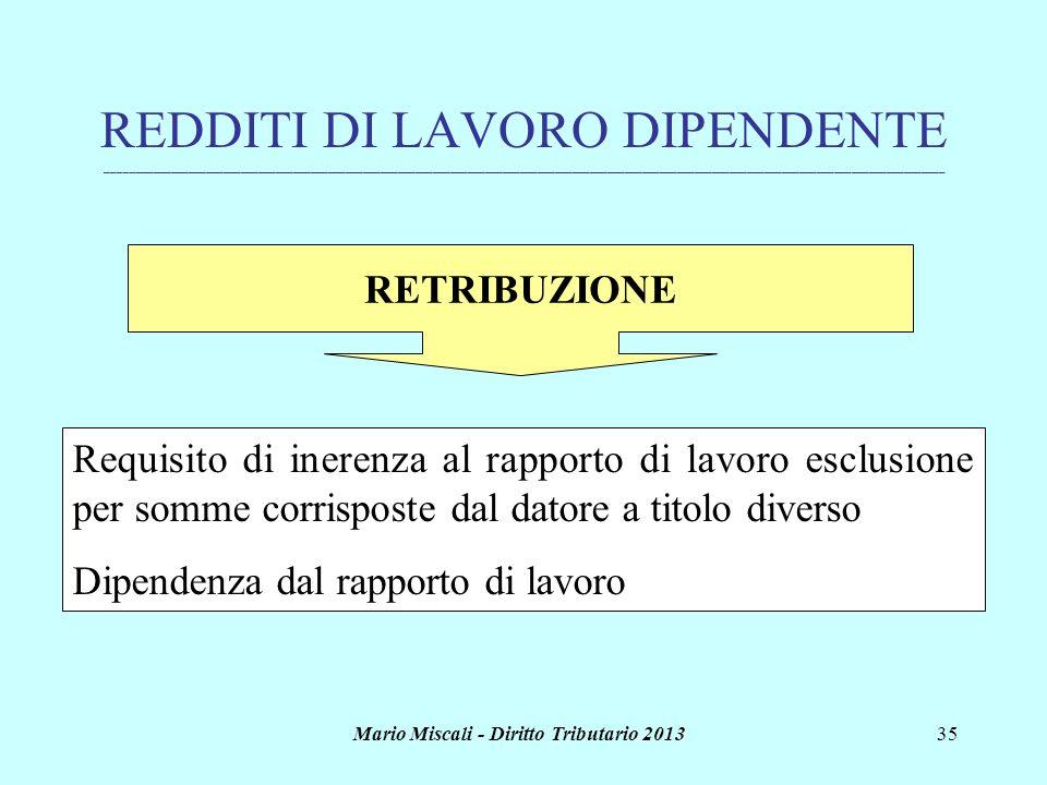 Mario Miscali - Diritto Tributario 201335 REDDITI DI LAVORO DIPENDENTE _______________________________________________________________________________