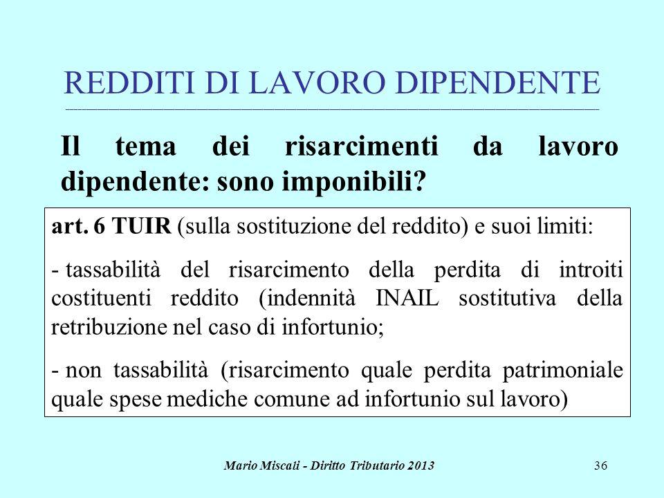 Mario Miscali - Diritto Tributario 201336 REDDITI DI LAVORO DIPENDENTE _______________________________________________________________________________