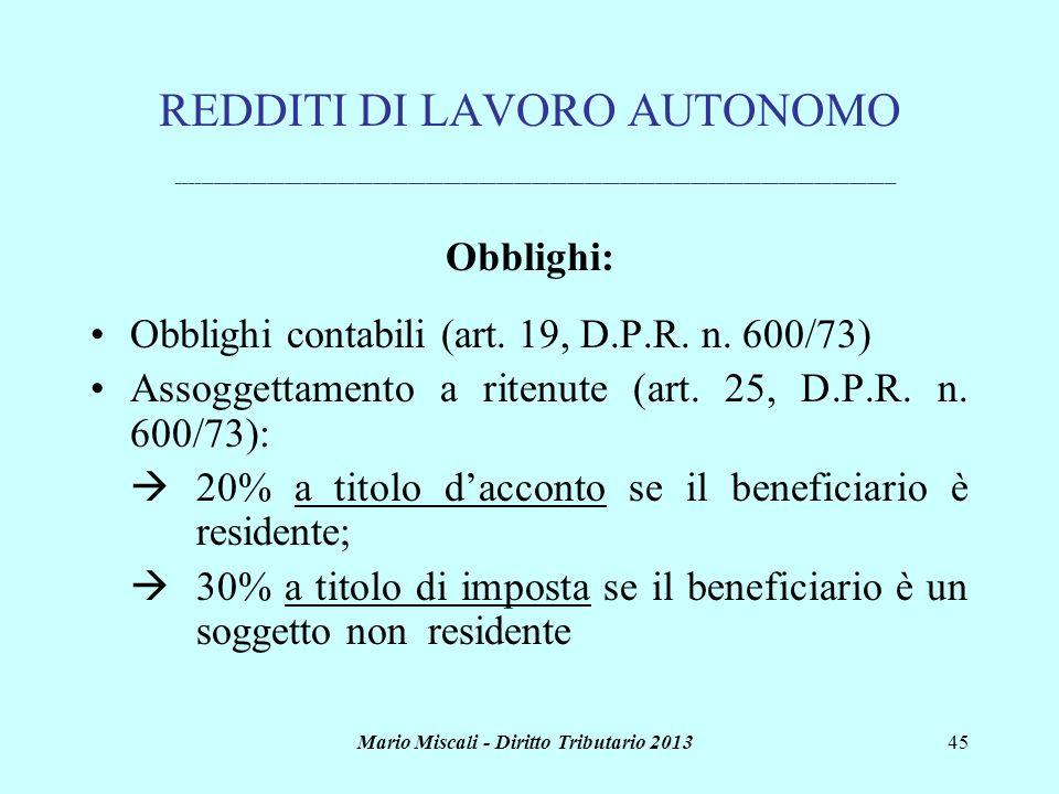 Mario Miscali - Diritto Tributario 201345 REDDITI DI LAVORO AUTONOMO _________________________________________________________________________________