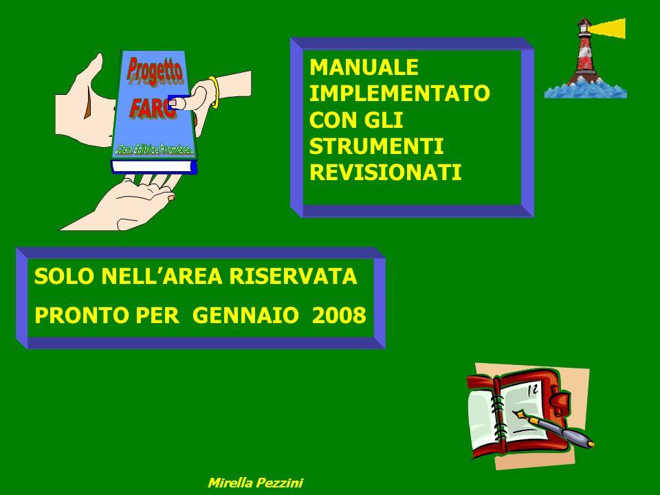 MANUALE IMPLEMENTATO CON GLI STRUMENTI REVISIONATI SOLO NELLAREA RISERVATA PRONTO PER GENNAIO 2008 Mirella Pezzini