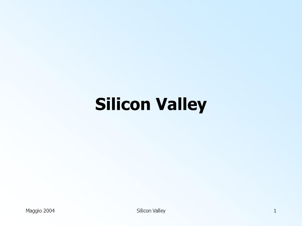 Maggio 2004Silicon Valley1