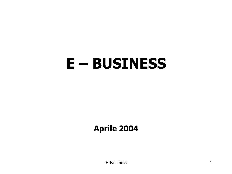 E-Business1 E – BUSINESS Aprile 2004