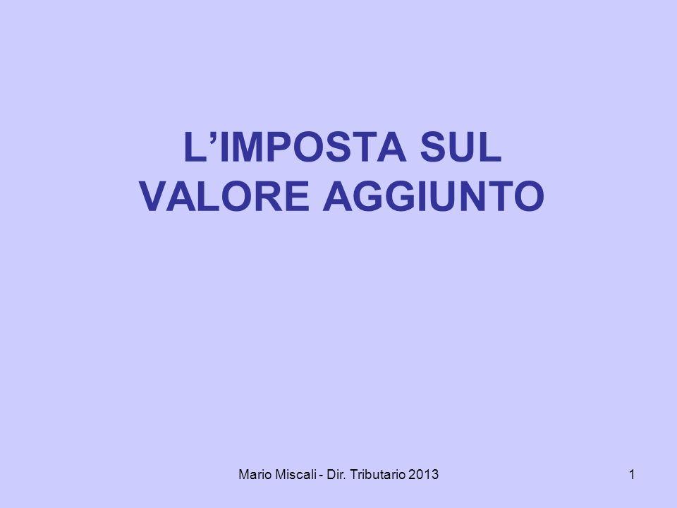 Mario Miscali - Dir.Tributario 201332 3) Gli acquisti intracomunitari Gli artt.