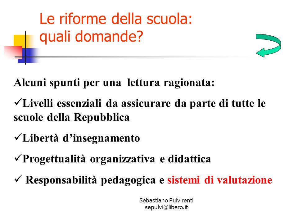 Sebastiano Pulvirenti sepulvi@libero.it Le riforme della scuola: quali domande.