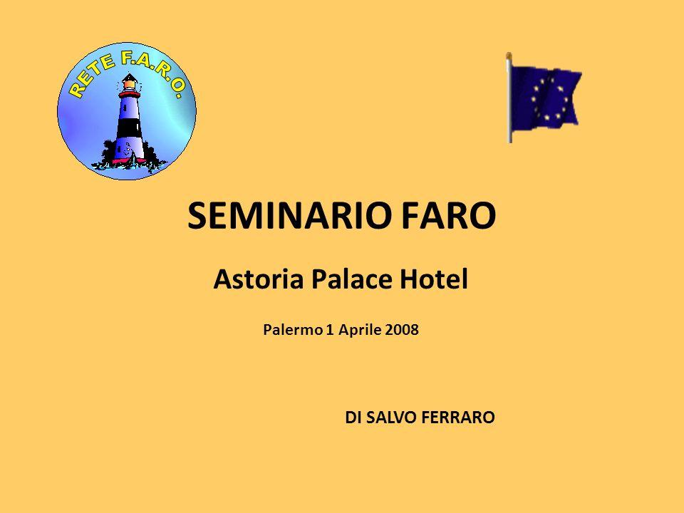 SEMINARIO FARO Astoria Palace Hotel DI SALVO FERRARO Palermo 1 Aprile 2008