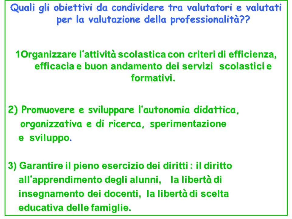 Quali gli obiettivi da condividere tra valutatori e valutati per la valutazione della professionalità .