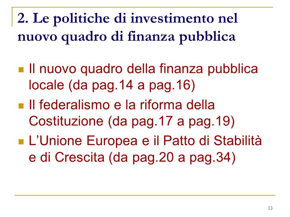 14 Le politiche di investimento nel nuovo quadro di finanza pubblica