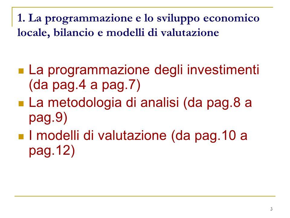 3 1. La programmazione e lo sviluppo economico locale, bilancio e modelli di valutazione La programmazione degli investimenti (da pag.4 a pag.7) La me