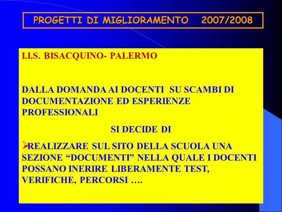 PROGETTI DI MIGLIORAMENTO 2007/2008 I.I.S. BISACQUINO- PALERMO DALLA DOMANDA AI DOCENTI SU SCAMBI DI DOCUMENTAZIONE ED ESPERIENZE PROFESSIONALI SI DEC