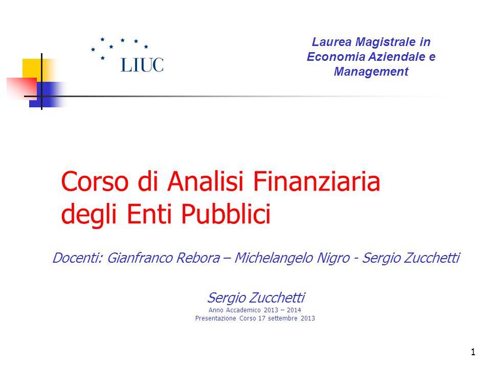 2 Finalità e obbiettivi del corso Comprendere la logica, le regole e le determinanti che regolano il comportamento delle amministrazioni pubbliche.