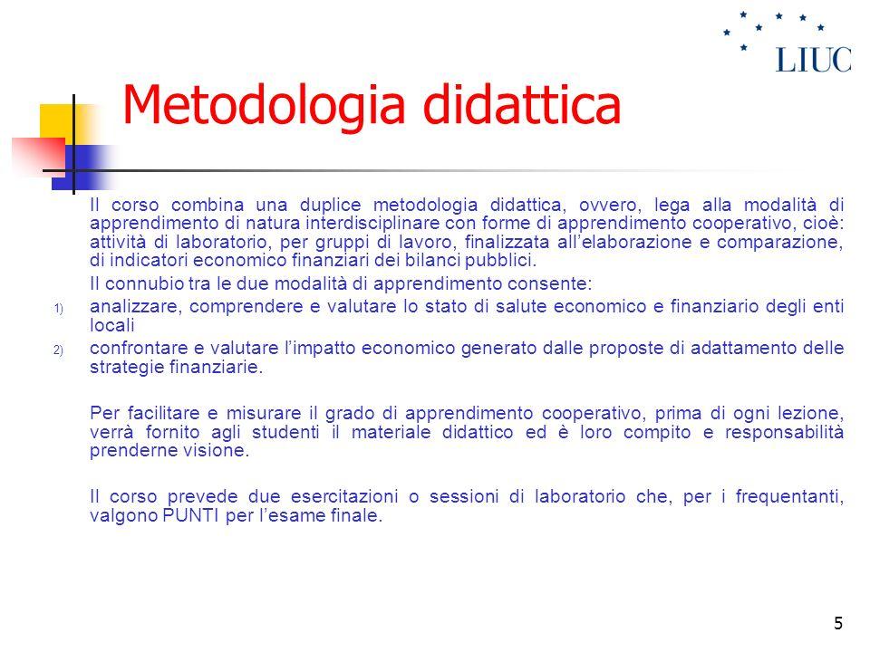 5 Metodologia didattica Il corso combina una duplice metodologia didattica, ovvero, lega alla modalità di apprendimento di natura interdisciplinare co