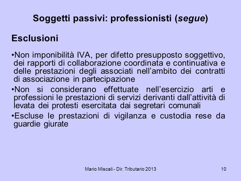 Mario Miscali - Dir. Tributario 201310 Esclusioni Non imponibilità IVA, per difetto presupposto soggettivo, dei rapporti di collaborazione coordinata