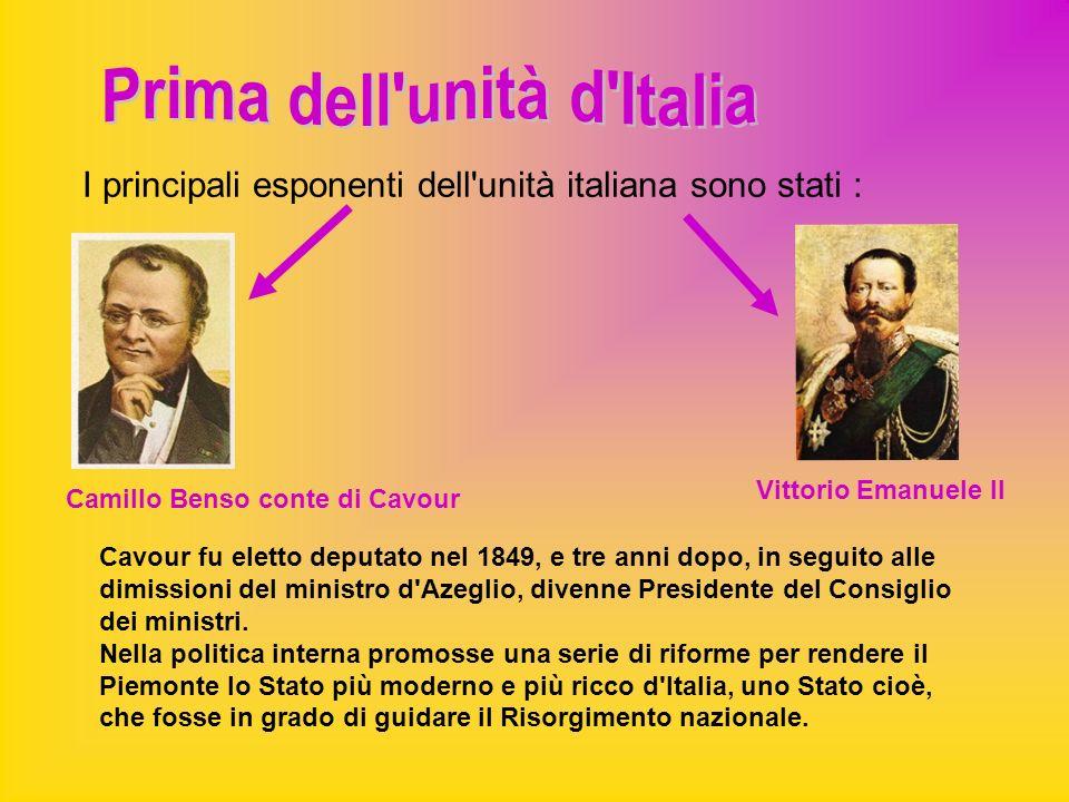 I principali esponenti dell'unità italiana sono stati : Vittorio Emanuele II Cavour fu eletto deputato nel 1849, e tre anni dopo, in seguito alle dimi