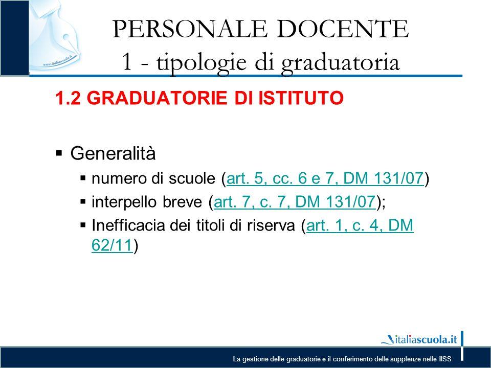 La gestione delle graduatorie e il conferimento delle supplenze nelle IISS PERSONALE DOCENTE 1 - tipologie di graduatoria 1.2 GRADUATORIE DI ISTITUTO Generalità numero di scuole (art.