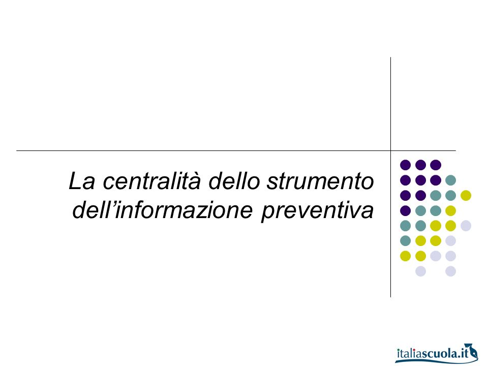 La centralità dello strumento dellinformazione preventiva