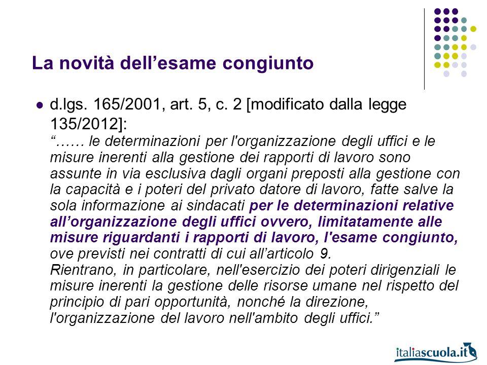 La novità dellesame congiunto d.lgs. 165/2001, art. 5, c. 2 [modificato dalla legge 135/2012]: …… le determinazioni per l'organizzazione degli uffici