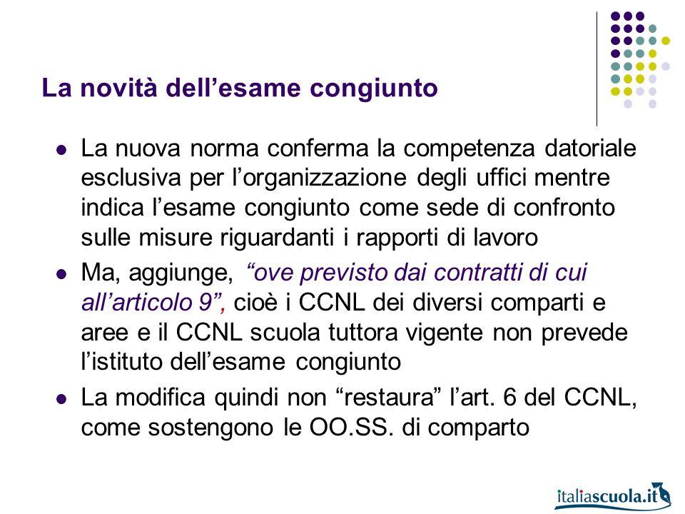 La novità dellesame congiunto La nuova norma conferma la competenza datoriale esclusiva per lorganizzazione degli uffici mentre indica lesame congiunt