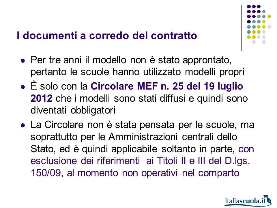 I documenti a corredo del contratto Per tre anni il modello non è stato approntato, pertanto le scuole hanno utilizzato modelli propri È solo con la C