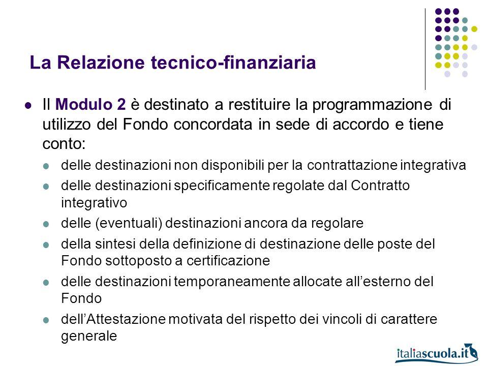 La Relazione tecnico-finanziaria Il Modulo 2 è destinato a restituire la programmazione di utilizzo del Fondo concordata in sede di accordo e tiene co