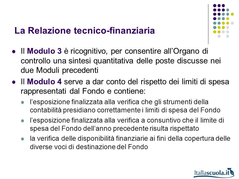 La Relazione tecnico-finanziaria Il Modulo 3 è ricognitivo, per consentire allOrgano di controllo una sintesi quantitativa delle poste discusse nei du
