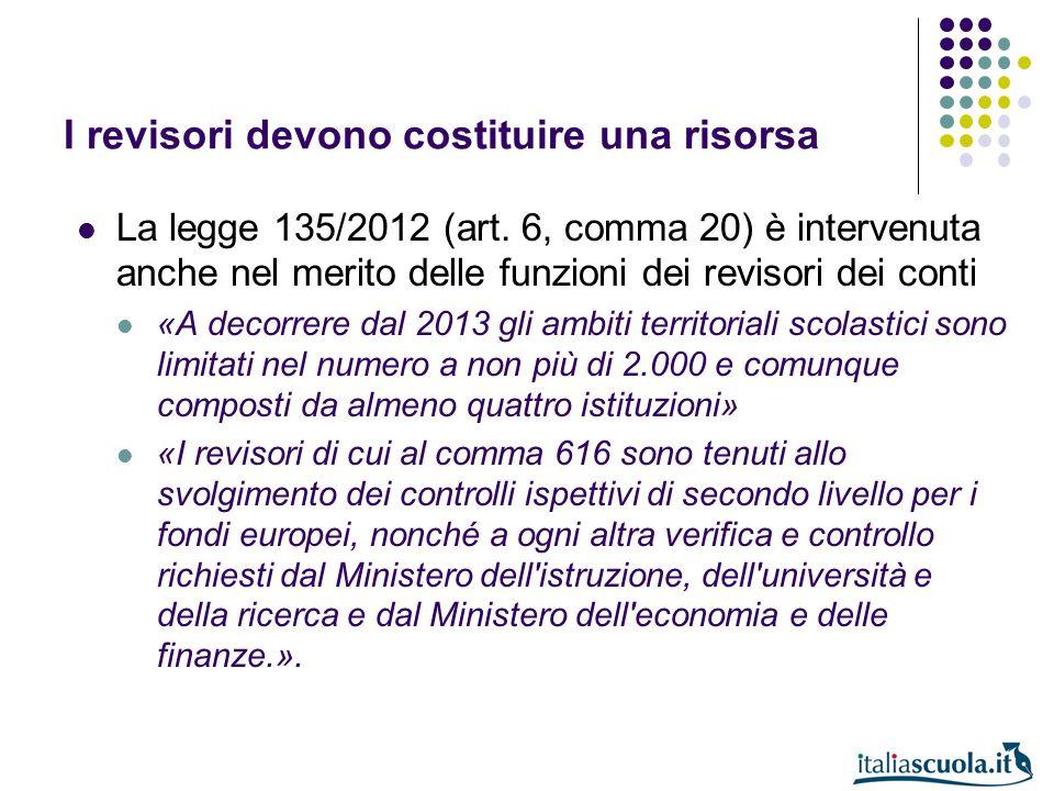 La legge 135/2012 (art. 6, comma 20) è intervenuta anche nel merito delle funzioni dei revisori dei conti «A decorrere dal 2013 gli ambiti territorial