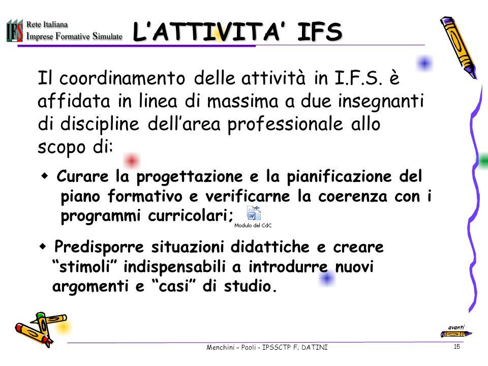 Menchini – Paoli - IPSSCTP F.DATINI 15 LATTIVITA IFS Il coordinamento delle attività in I.F.S.