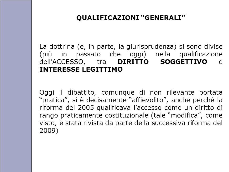 Università degli Studi di Perugia QUALIFICAZIONI GENERALI La dottrina (e, in parte, la giurisprudenza) si sono divise (più in passato che oggi) nella qualificazione dellACCESSO, tra DIRITTO SOGGETTIVO e INTERESSE LEGITTIMO Oggi il dibattito, comunque di non rilevante portata pratica, si è decisamente affievolito, anche perché la riforma del 2005 qualificava laccesso come un diritto di rango praticamente costituzionale (tale modifica, come visto, è stata rivista da parte della successiva riforma del 2009)