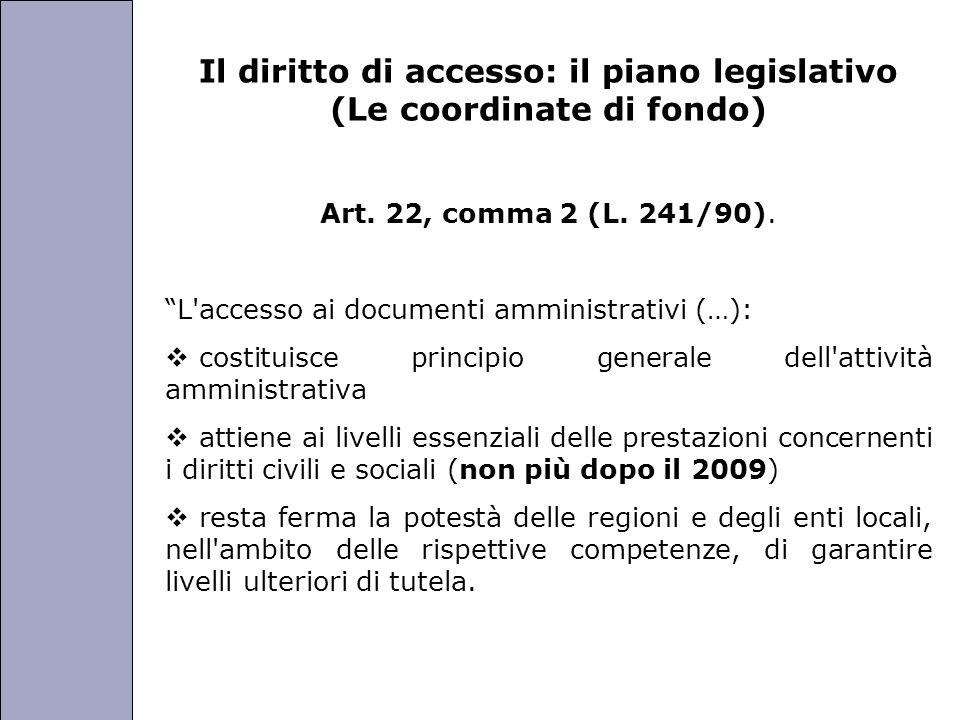 Università degli Studi di Perugia Il diritto di accesso: il piano legislativo (Le coordinate di fondo) Art. 22, comma 2 (L. 241/90). L'accesso ai docu