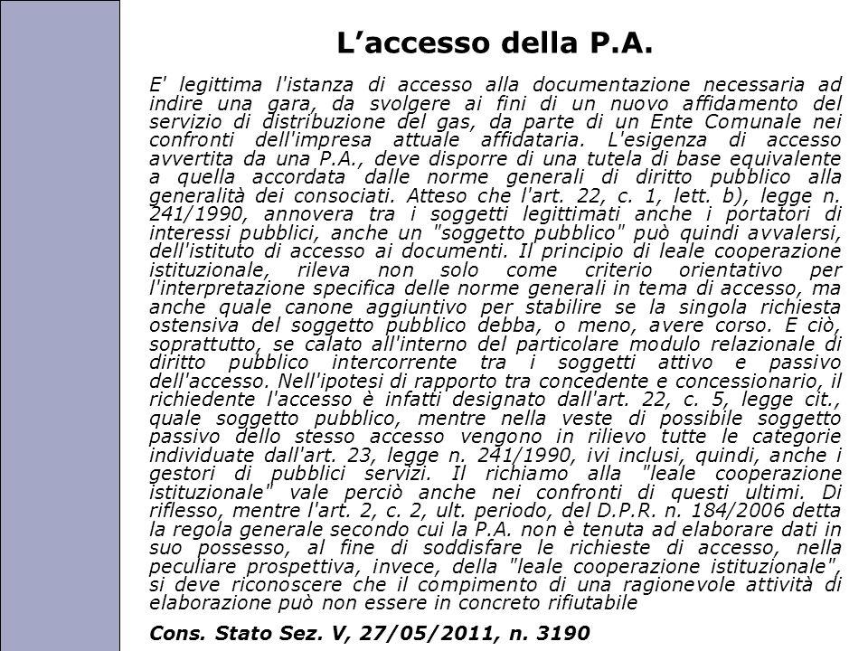 Università degli Studi di Perugia Laccesso della P.A. E' legittima l'istanza di accesso alla documentazione necessaria ad indire una gara, da svolgere