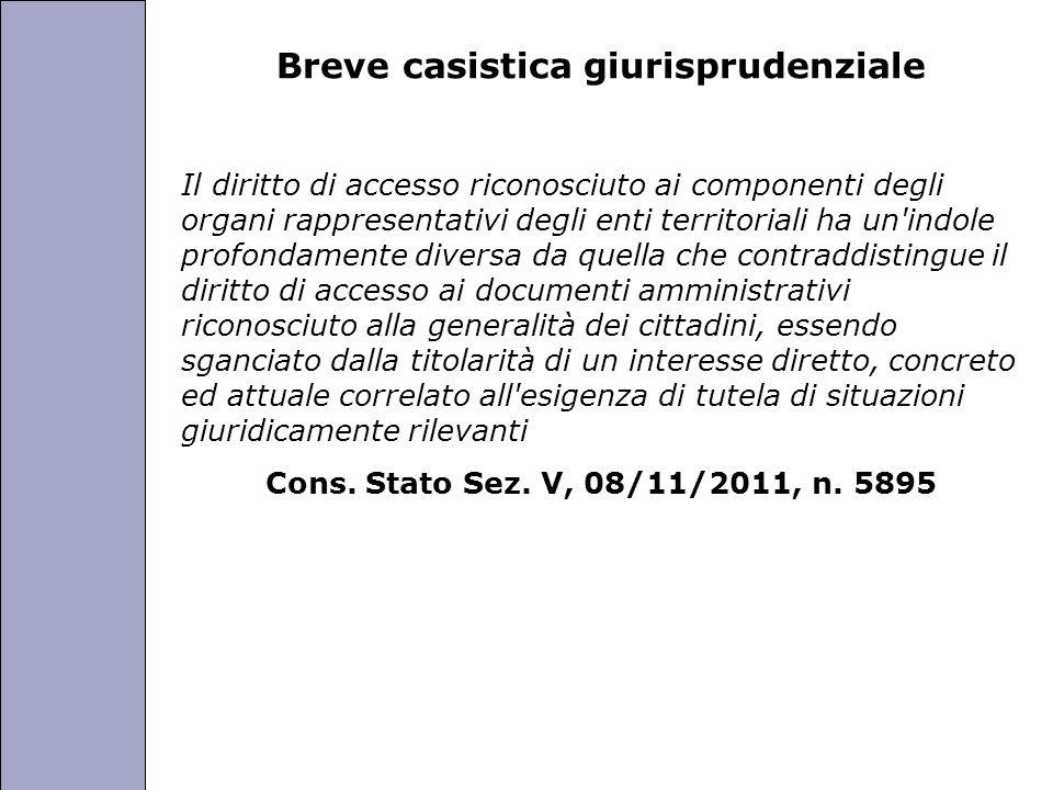 Università degli Studi di Perugia Breve casistica giurisprudenziale Il diritto di accesso riconosciuto ai componenti degli organi rappresentativi degl