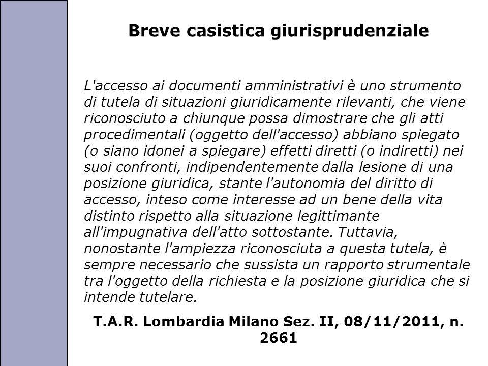 Università degli Studi di Perugia Breve casistica giurisprudenziale L'accesso ai documenti amministrativi è uno strumento di tutela di situazioni giur