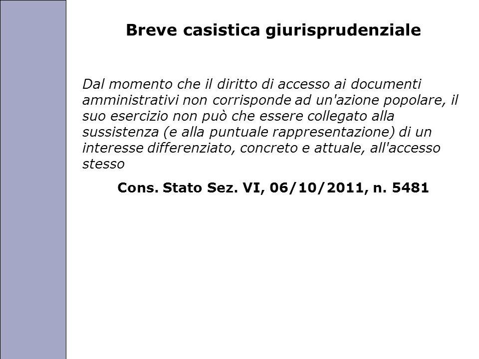 Università degli Studi di Perugia Breve casistica giurisprudenziale Dal momento che il diritto di accesso ai documenti amministrativi non corrisponde